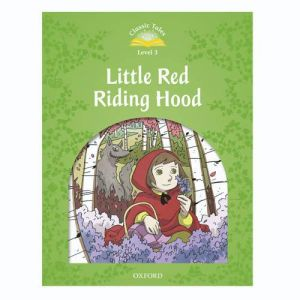 Classic Tales Second Edition 1: Little Red Riding Hood