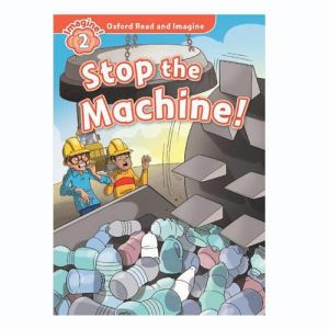 Oxford Read And Imagine 2: Stop The Machine