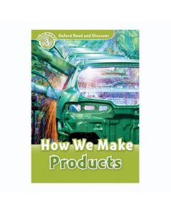 Oxford Read and Discover 3: How We Make Products