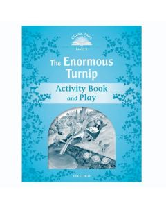 Classic Tales Second Edition 1: The Enormous Turnip Activity Book and Play