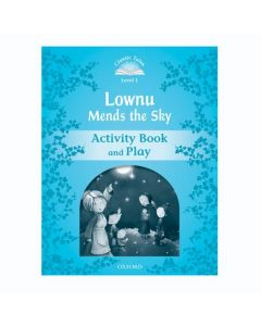 Classic Tales, Lownu Mends the Sky Activity Book and Play