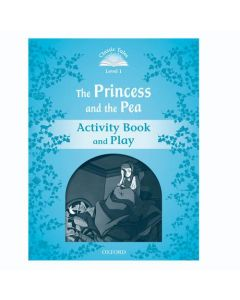 Classic Tales Second Edition 1: The Princess and the Pea Activity Book and Play