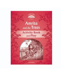 Classic Tales Second Edition 1: Amrita and the Trees Activity Book and Play