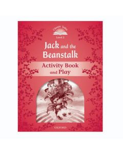 Classic Tales Second Edition 1: Jack and the Beanstalk Activity Book and Play