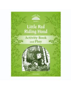 Classic Tales Second Edition 1: Little Red Riding Hood Activity Book and Play