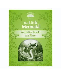 Classic Tales Second Edition 1: The Little Mermaid Activity Book and Play