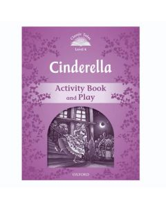 Classic Tales Second Edition 1: Cinderella Activity Book and Play