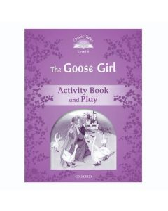 Classic Tales Second Edition 1: Goose Girl Activity Book and Play