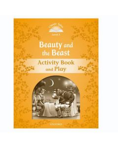 Classic Tales Second Edition 1: Beauty and the Beast Activity Book and Play