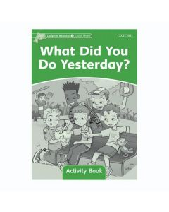 Dolphins, Level 3: What Did You Do Yesterday? Activity Book