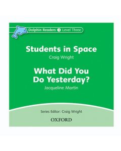 Dolphins, Level 3: Students In Space & What Did You Do Yesterday? Audio CD