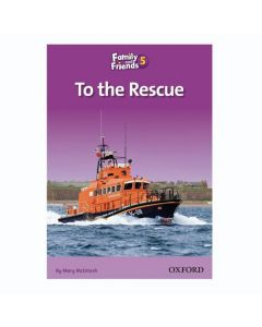 Family & Friends 5: Reader D: To the Rescue