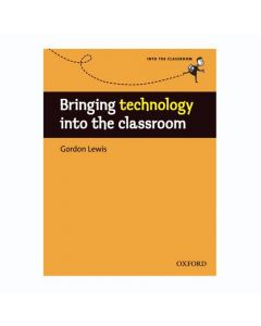 Into the Classroom: Bringing Technology into the Classroom