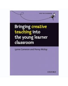 Into the Classroom: Bringing Creative Teaching into the Young Learner Classroom