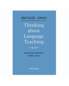 Oxford Applied Linguistics: Thinking About Language Teaching Selected Articles 1982-2011