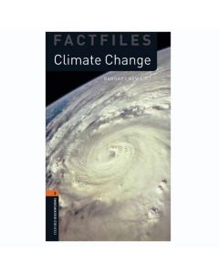 Oxford Bookworms Library Factfiles 2: Climate Change