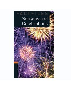 Oxford Bookworms Library Factfiles 2: Seasons and Celebrations Factfile