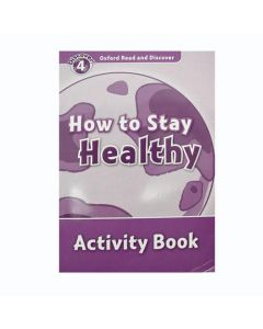 Oxford Read And Discover 4: How To Stay Healthy Activity Book