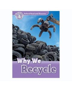 Oxford Read and Discover 4: Why We Recycle