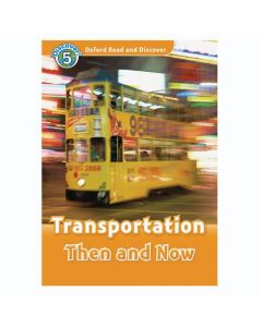 Oxford Read and Discover 5: Transportation Then And Now
