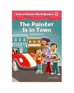 Oxford Phonics World 5 Reader: The Painter is in the Room