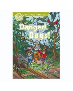 Oxford Read And Imagine 3: Reader Danger Bugs
