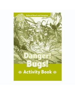 Oxford Read And Imagine 3: Danger Bugs Activity Book
