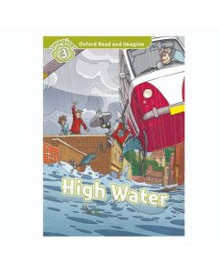 Oxford Read And Imagine 3: High Water