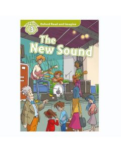 Oxford Read And Imagine 3: The New Sound