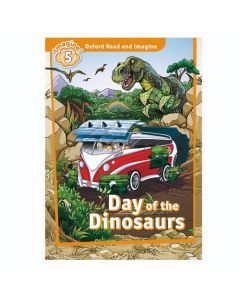 Oxford Read And Imagine 5: Day of The Dinosaurs
