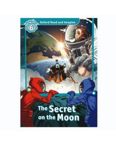 Oxford Read And Imagine 5: The Secret on The Moon