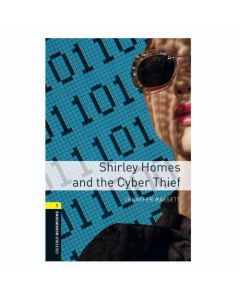 Oxford Bookworms ELT 3E Level 1: Shirley Homes And The Cyber Thief