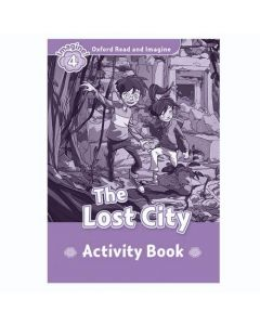 Oxford Read And Imagine 4: The Lost City Activity Book