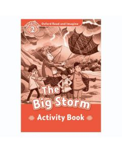 Oxford Read And Imagine 2: The Big Storm Activity Book